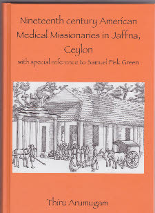 Nineteenth Century American Medical Missionaries in Jaffna, Ceylon: With Special Reference to Samuel Fisk Green